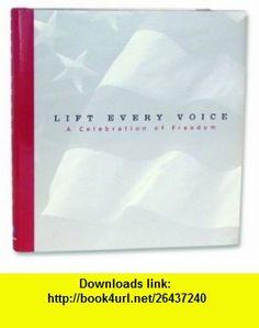 Lift Every Voice A Celebration of Freedom (9781888387988) Dan Zadra , ISBN-10: 188838798X  , ISBN-13: 978-1888387988 ,  , tutorials , pdf , ebook , torrent , downloads , rapidshare , filesonic , hotfile , megaupload , fileserve