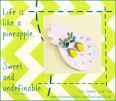 Life is like a pineapple! Lol! Get your sweet sparkle today at www.chloeandisabel.com/boutique/lisab #TheJewelsLoveYou