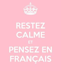 ♔Restez Calme Et Pensez En Francais. Keep Calm and Think In French. French Phrases, French Words, French Quotes, Love French, How To Speak French, Learn French, French Stuff, French Expressions, Learning French For Kids