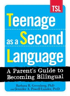 Amazon.com: Teenage as a Second Language: A Parent's Guide to Becoming Bilingual eBook: Barbara R. Greenberg, Jennifer A. Powell-Lunder: Kindle Store