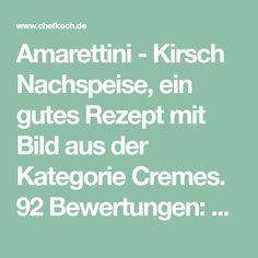 Amarettini - Kirsch Nachspeise, ein gutes Rezept mit Bild aus der Kategorie Cremes. 92 Bewertungen: Ø 4,4. Tags: Creme, Dessert, einfach, Europa, Italien, Schnell