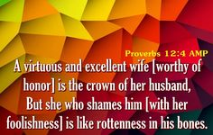 Proverbs 12:4 Marriage Bible Verses, Proverbs 12, The Crown, Texts, Bible Verses About Marriage, Captions, Text Messages