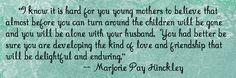 Sister Hinckley quote :)
