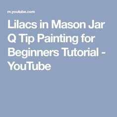 Lilacs in Mason Jar Q Tip Painting for Beginners Tutorial - YouTube