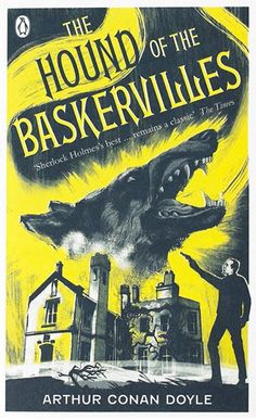The Hound of Baskervilles by Sir Arthurd Conan Doyle