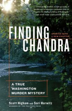 Free Kindle Finding Chandra: A True Washington Murder Mystery, Author Scott Higham I Love Books, Good Books, Books To Read, Making A Murderer, True Crime Books, New Chapter, Book Lists, Reading Online, Books