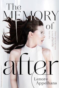 The Memory of After (The Memory Chronicles #1) - Lenore Appelhans