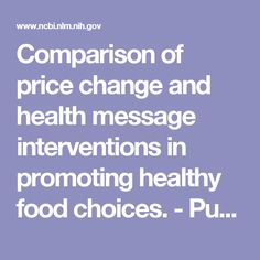 Comparison of price change and health message interventions in promoting healthy food choices.  - PubMed - NCBI