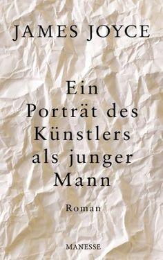 Ein Porträt des Künstlers als junger Mann: Roman
