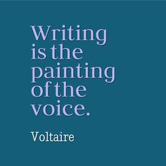 "Are you painting with your original voice today? ""Writing is the painting of the voice."" - Voltaire #writing #inspiration"