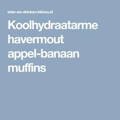 Koolhydraatarme havermout appel-banaan muffins