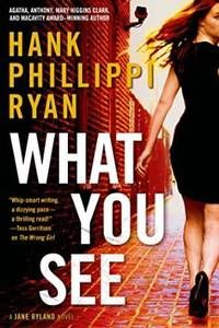 Review: What You See by Hank Phillippi Ryan | A gripping tale of cold-blooded murder.