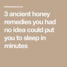 3 ancient honey remedies you had no idea could put you to sleep in minutes