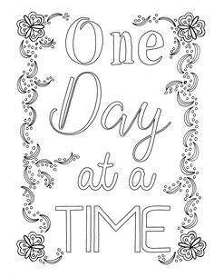 """One Day at a Time"" Free Coloring Printable from The Best Unexpected"