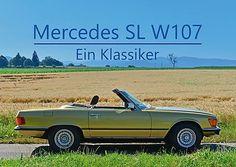 Mercedes SL W107 - Ein Klassiker (Posterbuch DIN A2 quer): Ein Cabrio für Puristen (Posterbuch, 14 Seiten ) (CALVENDO Mobilitaet), http://www.amazon.de/dp/366548314X/ref=cm_sw_r_pi_awdl_xs_UswtybQVVM9E8