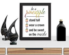 DOWNLOAD > PRINT > FRAME  Be a Pineapple - stand tall, wear a crown and be sweet on the inside.  You can print this artwork on any paper or material of