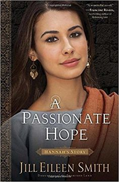 A Passionate Hope: Hannah's Story (Daughters of the Promised Land): Jill Eileen Smith: 9780800720377: Amazon.com: Books