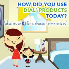 We want to know how you and your family used Dial® products today. Tell us for a chance to win $25 and Dial Products