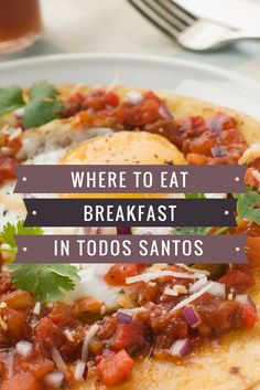 Where to eat chilaquiles in Todos Santos • My Casa Caoba: Find out where the locals go for breakfast in Todos Santos Baja