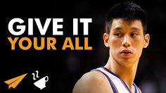 Give it your ALL - Jeremy Lin (@JLin7) - #Entspresso
