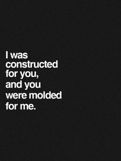 SO TRUE ...I LOVE THE WAY YOUR BODY FITS AGAINST MINE PERFECTLY. GOD HAD TO MOLD YOU FOR ME..WHEN YOU ARE CUDDLED UP NEXT TO ME IT IS LIKE WE ARE ONE WE FIT SO WELL. I CANT TELL WHERE YOU START OR WHERE I END...WE ARE JUST ONE...GOD I MISS THAT AND YOU!!!!!