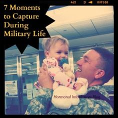 7 Moments to Capture During Military Life. They are...