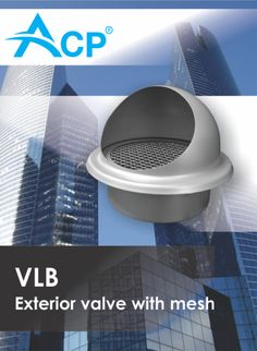 Outside valve with mesh VLB