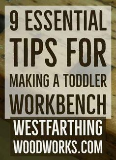 Tips for making a toddler workbench that looks just like the real thing.