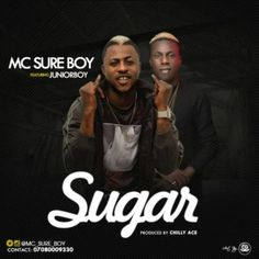 www.hitbaze.com.ng music-mc-sure-boy-sugar-ft-junior-boyprod-by-chilly-ace