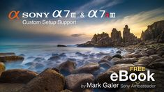 Sony A7III & A7RIII eBook (Free Download) - This 248-page eBook in PDF format for the A7III and A7RIII cameras offers learning support in setting up your 'series three'/MKIII full-frame camera. The eBook contains dozens of links to educational movies and articles that will help you master your camera and also the craft of taking creative and technically excellent photographs. This book is compatible with users who have updated to the Version 3.00 Firmware released in April 2019.