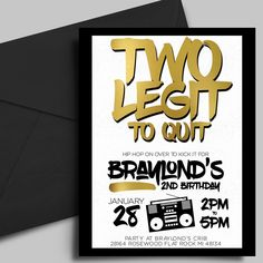 PRINTABLE, Two Legit To Quit, Birthday Invitation, 2nd Birthday,Faux Gold Foil Invitation,Hip Hop Birthday Party, DIY Printable, 5x7 by LittleHamCollection on Etsy https://www.etsy.com/listing/449891702/printable-two-legit-to-quit-birthday