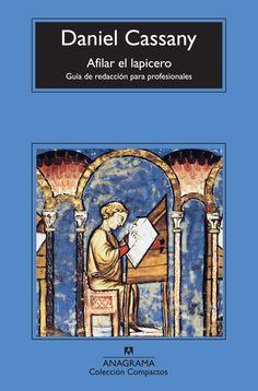 Cassany, D. (2013). Afilar el lapicero. Barcelona: Ed. Anagrama.