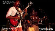 Raging Fyah Wickie Wackie Live Performance Dec 2013