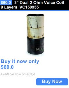 Speaker Sub Grills and Accs: 3 Dual 2 Ohm Voice Coil 8 Layers Vc150935 BUY IT NOW ONLY: $60.0