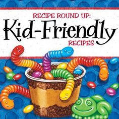 Kid Friendly Recipe Round-Up | Gooseberry Patch  get Cups of Dirt with Worms recipe and more