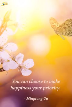 """You can choose to make happiness your priority."" - Mingtong Gu #quoteoftheday #inspirationalquote #inspirational #motivationalquotes #happiness #MingtongGu #TheShiftNetwork"