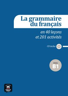 Vocabulaire progressif du franais des affaires avec 200 exercices grammaire du franais la en 40 leons et 201 activits niveau b1 this method is the ideal companion for learners of french who are preparing to level b1 fandeluxe Image collections