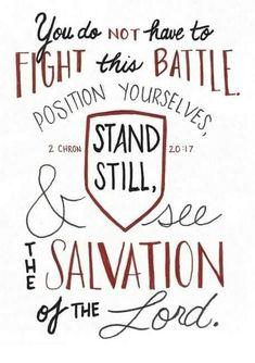 """""""Stand Still SImple Chron """" by Crystal Tuxhorn: 'You do not have to fight this battle. Position yourselves, stand still, and see the salvation of the Lord. Bible Scriptures, Bible Quotes, Fall Bible Verses, Powerful Scriptures, Wisdom Quotes, Christian Life, Christian Quotes, The Kingdom Of God, Faith In God"""