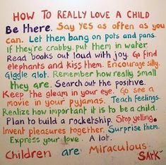 How to really love a child...this was my favorite saying when the boys were growing up.