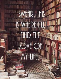 This is the place…I didn't find the love of my life in the library...but he hangs out there a lot too