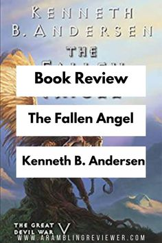 Book Review: The Fallen Angel by Kenneth B Andersen The fifth in the Great Devil's War series, this is a great book for young adults exploring some deep themes. Check out why this is a recommendation from me! Fantasy Book Reviews, Fantasy Books To Read, Fantasy Series, Great Books, Book Recommendations, The Book, Novels, Angel, War