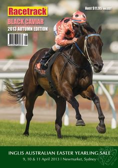 Racetrack, Australia's oldest thoroughbred magazine (est'd 1964), proudly presents another issue dedicated to 'our national treasure' – Black Caviar. 18-pages of Black Caviar features include - Front Cover of Black Caviar winning the 2013 Gr 1 Black Caviar Lighting Stakes by Bronwen Healy