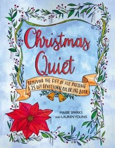 We're giving away a copy of Christmas Quiet: Receiving The Gift Of His Presence - A 25-Day Devotional Coloring Book to one of our lucky US readers at Create With Joy - stop by through 11/27/16 for your chance to win!