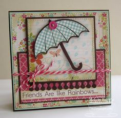 Friends Are Like Rainbows by mrupple - Cards and Paper Crafts at Splitcoaststampers Friends Are Like, Cards For Friends, Friend Cards, Card Making Inspiration, Making Ideas, Umbrella Cards, Beautiful Handmade Cards, Card Patterns, Scrapbook Cards
