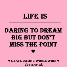 Find First Dates ♥ Gbate Dating ♥ Valentine Day Dreams | Motivation quotes | Dare to dream online dating