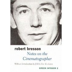 "Robert Bresson makes some quite radical distinctions between what he terms ""cinematography"" and something quite different: ""cinema""—which is for him nothing but an attempt to photograph theater and use it for the screen. Robert Bresson, Integers, Great Films, Little Books, Film Director, Film Posters, Book Recommendations, Cinematography, Filmmaking"