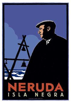 Pablo Neruda/ Isla Negra poster made by Jorge Lillo Valenzuela, chilean illustrator and designer. Love Posters, Art Deco Posters, Pablo Neruda, Foto Iman, Pen Name, Gabriel Garcia Marquez, Poster Making, Vintage Travel Posters, Illustrations Posters