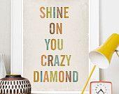 Positive Quote print  Typography poster art  Lyrics Print poster   nursery art  inspirational quote art -  Shine on you crazy diamond a3