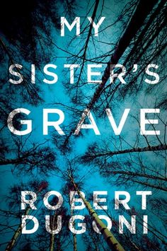 The Baking Bookworm reviews: My Sister's Grave by Robert Dugoni. 1st book in the Tracy Crosswhite suspense series. I adored this book. Crime fiction at its best! 5/5 stars!