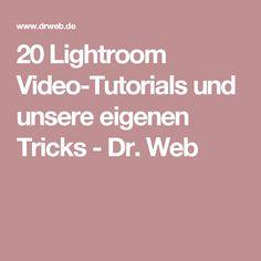 20 Lightroom Video-Tutorials und unsere eigenen Tricks - Dr. Web
